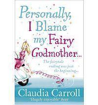 CLAUDIA CARROLL __ PERSONALLY I BLAME MY FAIRY GODMOTHER __BRAND NEW __FREEPOST