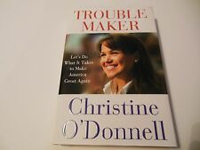 """SIGNED"" Trouble Maker by Christine O'Donnell, LIKE NEW, First Edition"