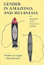 Gender in Amazonia and Melanesia : An Exploration of the Comparative Method...