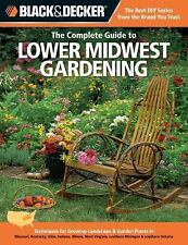 Black & Decker The Complete Guide to Lower Midwest Gardening: Techniques for Gro