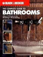 The Complete Guide to Bathrooms: Ideas & Projects for Building & Remodel