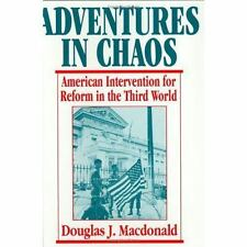 Adventures in Chaos : American Intervention for Reform in the Third World by...
