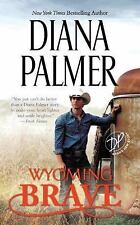 Wyoming Men: Wyoming Brave 6 by Diana Palmer (2016, Paperback)
