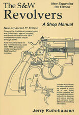 The S&W Revolvers: a Shop Manual, New Expanded 5th Edition, by Jerry Kuhnhausen