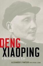 Deng Xiaoping A Revolutionary Life by Alexander V. Pantsov and Steven I. Levine