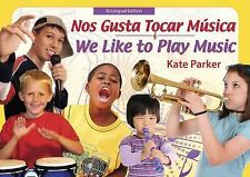 Nos Gusta Tocar Musica/ We Like To Play Music (Spanish Edition) Parker, Kate Pa