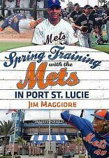 Spring Training with the Mets in Port St. Lucie by Jim Maggiore (2016,...