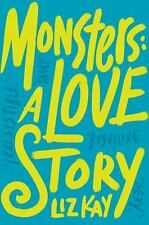 Monsters : A Love Story by Liz Kay (2016, Hardcover)