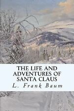 The Life and Adventures of Santa Claus by Lyman Frank Baum (2014, Paperback)