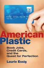 American Plastic: Boob Jobs, Credit Cards, and the Quest for Perfectio-ExLibrary