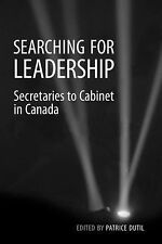 Searching for Leadership: Secretaries to Cabinet in Canada (IPAC Series in Publi