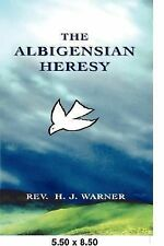 The Albigensian Heresy by H. J. Warner (2007, Paperback)