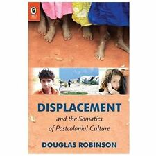 Displacement and the Somatics of Postcolonial Culture, Robinson, Douglas, Excell