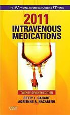 2011 Intravenous Medications : A Handbook for Nurses and Health Professionals...