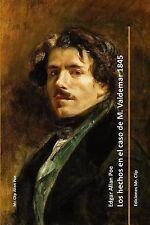 Los Hechos en el Caso de M. Valdemar 1845 by Edgar Allan Poe (2015, Paperback)