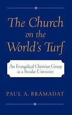 The Church on the World's Turf : An Evangelical Christian Group at a Secular Un