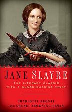 Jane Slayre: The Literary Classic with a Bloodsucking Twist,Erwin, Sherri Browni