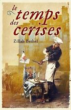 Zillah Bethell Le Temps des Cerises Very Good Book