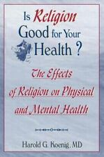Is Religion Good for Your Health?: The Effects of Religion on Physical and Men..