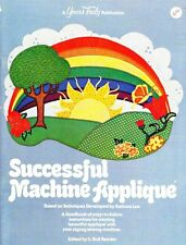 Yours Truly SUCCESSFUL MACHINE APPLIQUE Easy-to-Follow Instructions for Applique