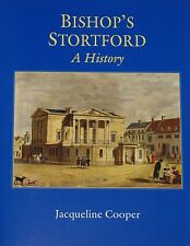BISHOP'S STORTFORD Local History Medieval Modern NEW HARDBACK Jacqueline Cooper