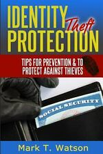 Identity Theft Protection : Tips for Prevention and to Protect Against...
