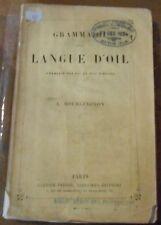 Grammaire de la Langue d'Oil (français des XIIème et XIII ème siècles)