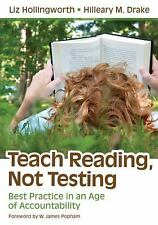 Teach Reading, Not Testing: Best Practice in an Age of Accountability, Drake, Hi
