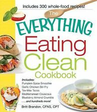 Eating Clean Cookbook : Includes - Pumpkin Spice Smoothie, Garlic Chicken...