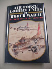 """AIR FORCE COMBAT UNITS OF WWII"" THE CONCISE MILITARY RECORD OF EACH UNIT!"