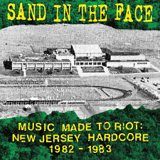 Sand In The Face - Music Made To Riot 1982-1983 LP ADRENALIN A.D. BEDLAM NYHC