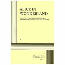 Alice in Wonderland., Manhattan Project, The, Gregory, Andre, Version of Lewis C