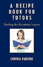 A Recipe Book for Tutors: Teaching the Kinesthetic Learner-ExLibrary