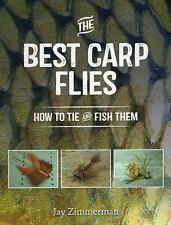 The Best Carp Flies : How to Tie and Fish Them by Jay Zimmerman (2015,...