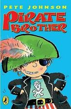 Pirate Brother (Young Puffin Story Books), Pete Johnson