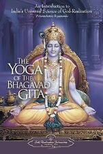 The Yoga of the Bhagavad Gita: An Introduction to India's Universal Science of G