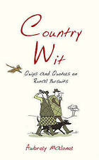 Country Wit: Quips and Quotes on Rural Pursuits, Malone, Aubrey, 1840247045, Ver