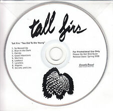 TALL FIRS Too Old To Die Young US adv promo CD Ecstatic Peace
