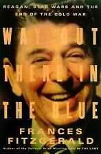 Way Out There in the Blue: Reagan, Star Wars and the End of the Cold War, FitzGe