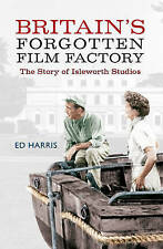 Britain's Forgotten Film Factory, Ed Harris