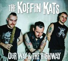 Our Way & The Highway [Digipak] by Koffin Kats (CD, Jan-2012, Sailor's Grave...