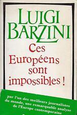 LUIGI BARZINI - CES EUROPEENS SONT IMPOSSIBLES ! - BUCHET/CHASTEL