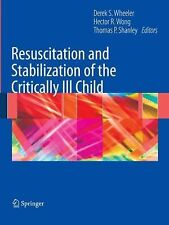 Resuscitation and Stabilization of the Critically Ill Child (2008, Paperback)