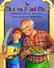 THE CHICKEN SALAD CLUB -  by Marsha Diane Arnold (Hardcover)