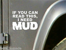 IF YOU CAN READ THIS I NEED MUD OFFROAD BUMPER STICKER FUNNY 4x4 STICKER VINYL