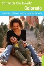 Fun with the Family Colorado: Hundreds Of Ideas For Day Trips With The Kids Fun