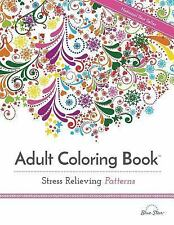 Adult Coloring Book : Stress Relieving Patterns (2015, Paperback)