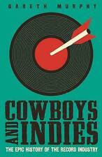 Cowboys and Indies: The Epic History of the Record Industry by Gareth Murphy (Pa