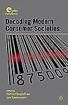 NEW - Decoding Modern Consumer Societies (Worlds of Consumption)