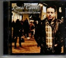 (CT26) Coral Caves, Sometimes Shine - 2008 CD
